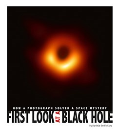 First Look at a Black Hole: How a Photograph Solved a Space Mystery