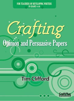 Crafting Opinion and Persuasive Papers