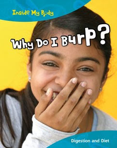 Why Do I Burp?: Digestion and Diet