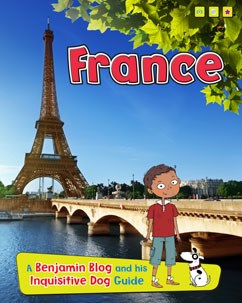 France: A Benjamin Blog and His Inquisitive Dog Guide