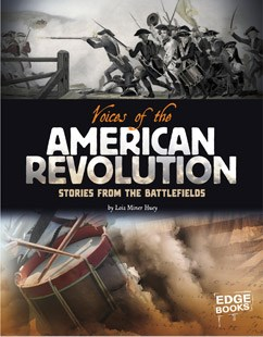Voices of the American Revolution: Stories from the Battlefields