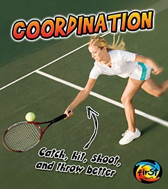 Coordination: Catch, Shoot, and Throw Better!