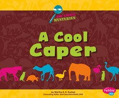 A Cool Caper: A Zoo Animal Mystery