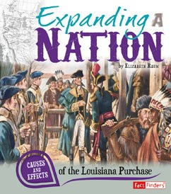 Expanding a Nation: Causes and Effects of the Louisiana Purchase