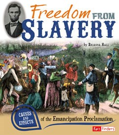 Freedom from Slavery: Causes and Effects of the Emancipation Proclamation