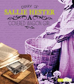 Diary of Sallie Hester: A Covered Wagon Girl
