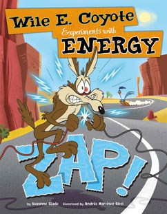 Zap!: Wile E. Coyote Experiments with Energy