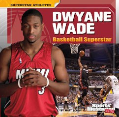 Dwyane Wade: Basketball Superstar