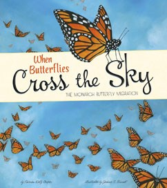 When Butterflies Cross the Sky: The Monarch Butterfly Migration