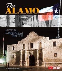 The Alamo: Myths, Legends, and Facts