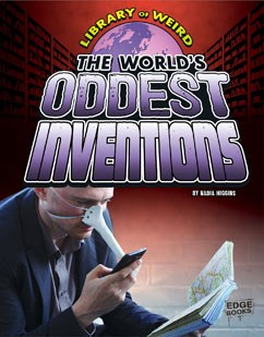 The World's Oddest Inventions
