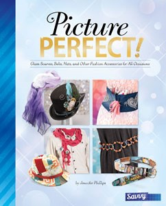 Picture Perfect!: Glam Scarves, Belts, Hats, and Other Fashion Accessories for All Occassions