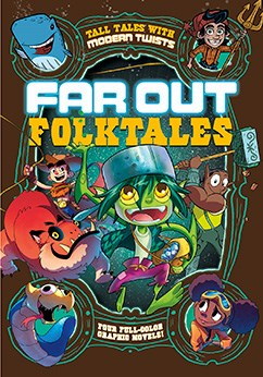 Far Out Folktales: Four Full-Color Graphic Novels