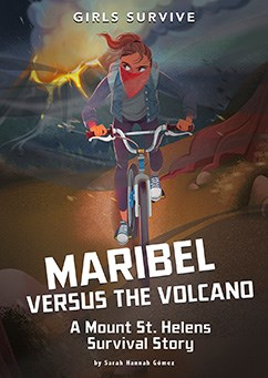 Maribel Versus the Volcano: A Mount St. Helens Survival Story