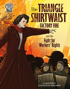 The Triangle Shirtwaist Factory Fire and the Fight for Workers' Rights