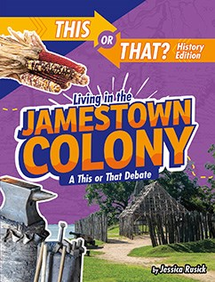 Living in the Jamestown Colony: A This or That Debate