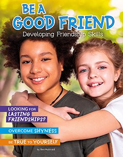 Be a Good Friend: Developing Friendship Skills