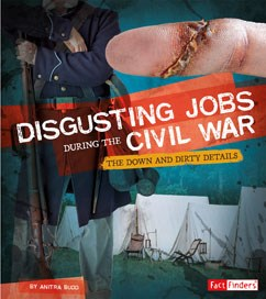 Disgusting Jobs During the Civil War: The Down and Dirty Details
