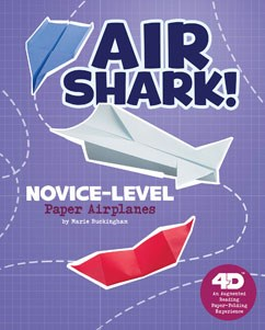 Air Shark! Novice-Level Paper Airplanes: 4D An Augmented Reading Paper-Folding Experience