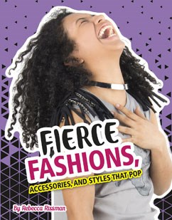 Fierce Fashions, Accessories, and Styles that Pop