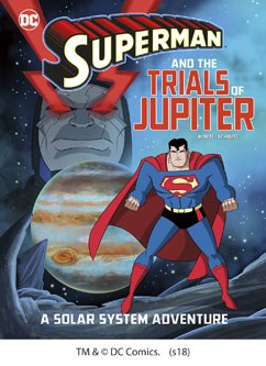 Superman and the Trials of Jupiter: A Solar System Adventure