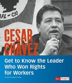 Cesar Chavez: Get to Know the Leader Who Won Rights for Workers
