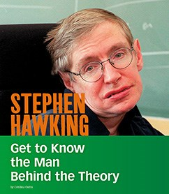 Stephen Hawking: Get to Know the Man Behind the Theory