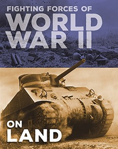 Fighting Forces of World War II on Land