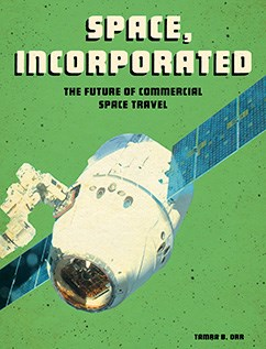 Space, Incorporated: The Future of Commercial Space Travel