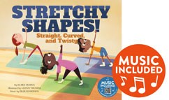 Stretchy Shapes!: Straight, Curved, and Twisty