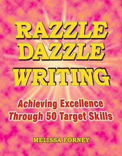 Razzle Dazzle Writing: Achieving Excellence Through 50 Target Skills