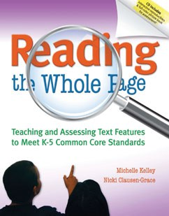Reading the Whole Page: Teaching and Assessing Text Features to Meet K-5 Common Core Standards