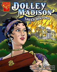 Dolley Madison Saves History