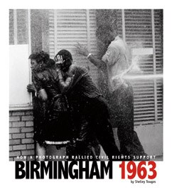 Birmingham 1963: How a Photograph Rallied Civil Rights Support