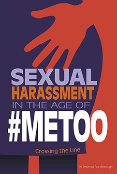 Sexual Harassment in the Age of #MeToo: Crossing the Line