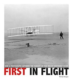 First in Flight: How a Photograph Captured the Takeoff of the Wright Brothers' Flyer