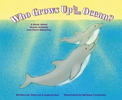 Who Grows Up in the Ocean?: A Book About Ocean Animals and Their Offspring