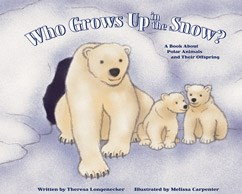 Who Grows Up in the Snow?: A Book About Polar Animals and Their Offspring