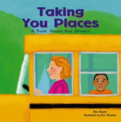 Taking You Places: A Book About Bus Drivers