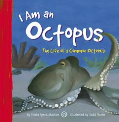 I Am an Octopus: The Life of a Common Octopus