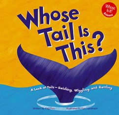 Whose Tail Is This?: A Look at Tails - Swishing, Wiggling, and Rattling
