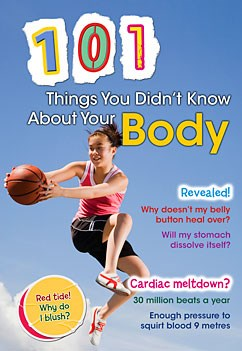 101 Things You Didn't Know About Your Body
