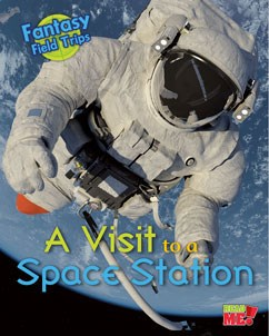 A Visit to a Space Station: Fantasy Science Field Trips