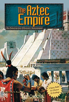 The Aztec Empire: An Interactive History Adventure