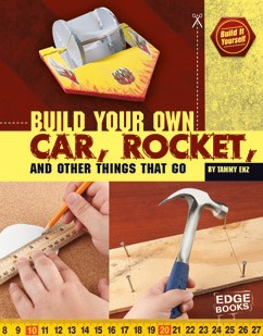Build Your Own Car, Rocket, and Other Things that Go