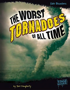 The Worst Tornadoes of All Time