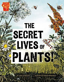 The Secret Lives of Plants!