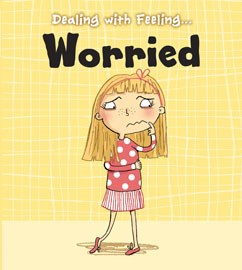 Dealing with Feeling Worried