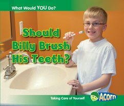 Should Billy Brush His Teeth?: Taking Care of Yourself