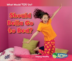Should Bella Go to Bed?: Staying Healthy